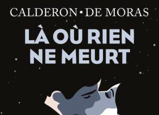 Franck CALDERON et Herve de MORAS - La où rien ne meurt