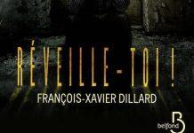 Francois-Xavier DILLARD - Reveille-toi