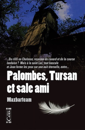 MAXBARTEAM - Palombes, Tursan et sale ami