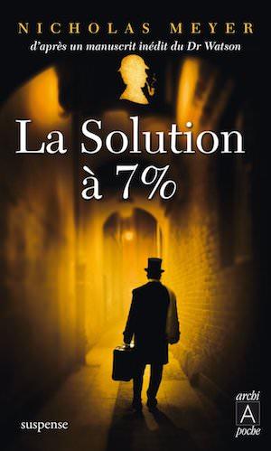 Nicholas MEYER - Sherlock Holmes - La solution a 7