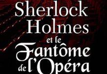 Nicholas MEYER - Sherlock Holmes et le fantome de Opera