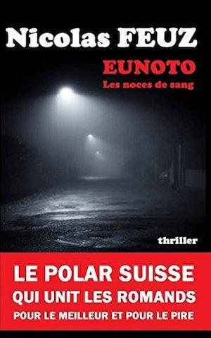 Nicolas FEUZ - Eunoto - Les noces de sang