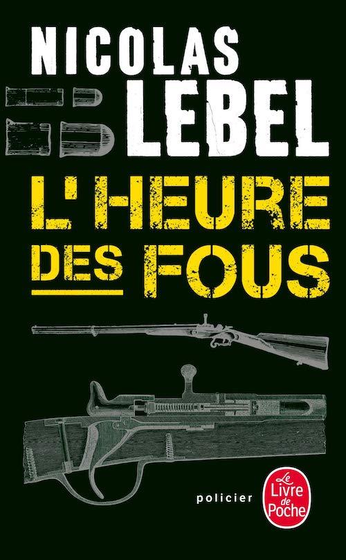 Nicolas LEBEL - L heure des fous