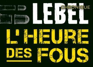 Nicolas LEBEL : L'heure des fous