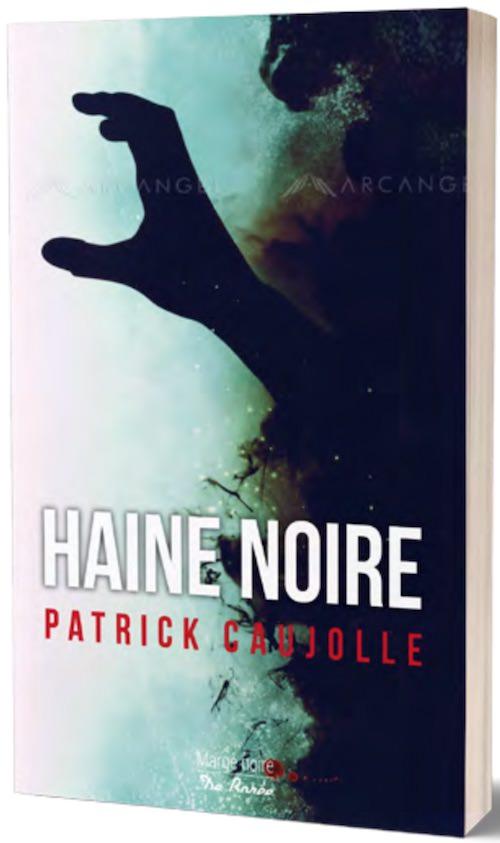 Patrick CAUJOLLE - Haine noire