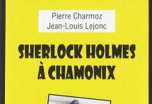 Pierre CHARMOZ et Jean-Louis LEJONC - Sherlock Holmes Chamonix
