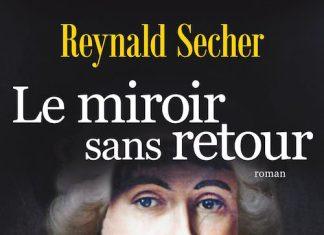 Reynald SECHER - Le miroir sans retour