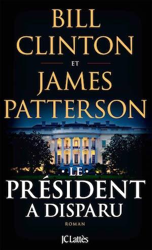 Bill Clinton et James PATTERSON - Le president disparu
