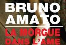 Bruno AMATO - La morgue dans ame