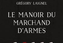 Gregory LAIGNEL - Le manoir du marchand armes -