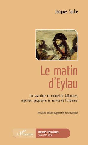 Jacques SUDRE - Une aventure du colonel de Sallanches - 01 - Le Matin Eylau