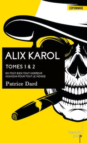 Patrice DARD - Alix Karol - tome 1 et 2