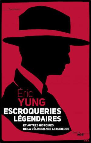 Eric YUNG - Escroquerie Legendaires