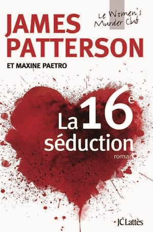 James PATTERSON -Women Murder Club – 16 - 16e seduction