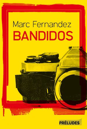 Marc FERNANDEZ - Bandidos