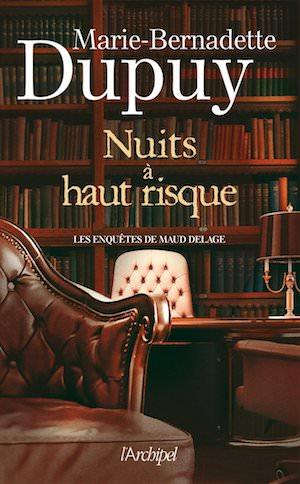 Marie-Benadette DUPUY - Enquêtes de Maud Delage - 04 - Nuit a haut risque
