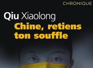 Qiu XIAOLONG - chine retiens ton souffle