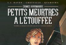 RAVEN, CHETVILLE et Antoine QUARESMA - Crime gourmand - petit meurtres etouffee en BD