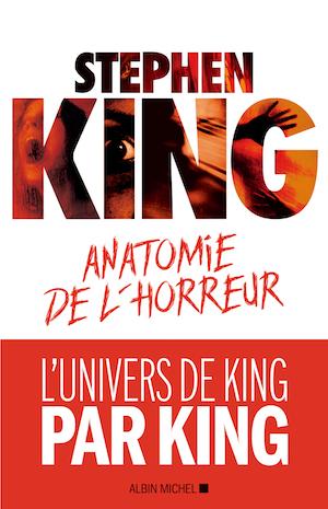 Stephen KING - Anatomie de horreur