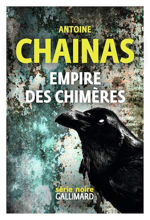 Antoine CHAINAS : Empire des chimeres