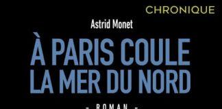 Astrid MONET : A Paris coule la Mer du Nord