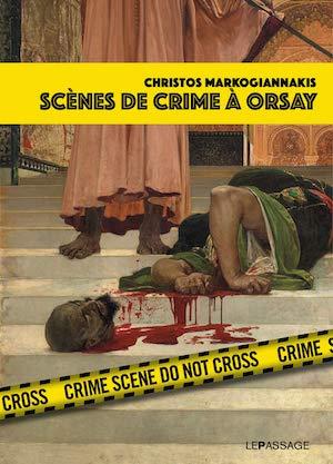 Christos MARKOGIANNAKIS - Scene de crime Orsay