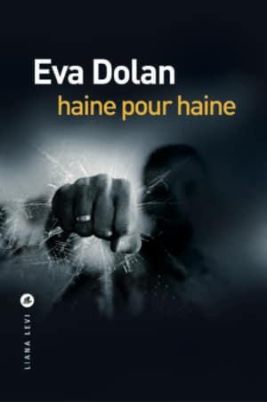 Eva DOLAN - Haine pour haine