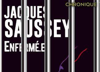 Jacques SAUSSEY : Enfermé.e