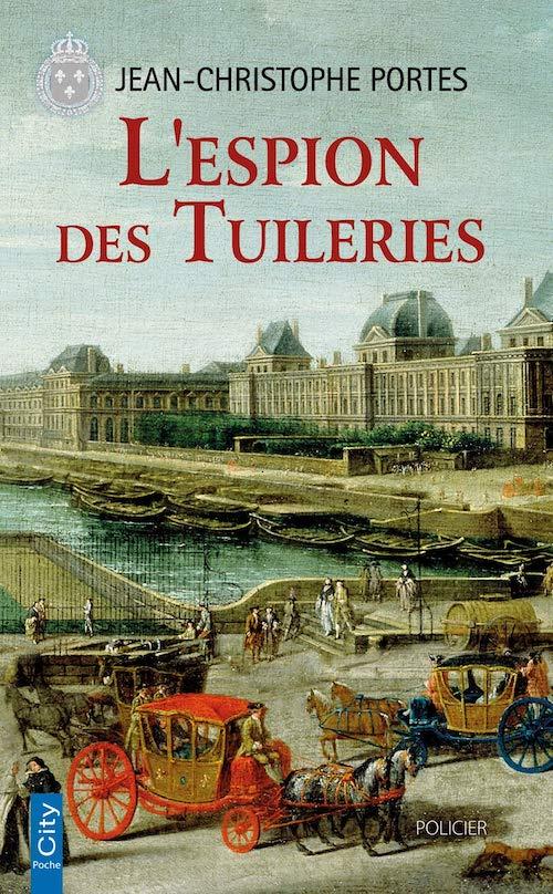 Jean-Christophe PORTES : Les enquêtes de Victor Dauterive – 04 - L'espion des tuileries