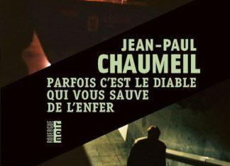 Jean-Paul CHAUMEIL - Parfois est le diable qui vous sauve de enfer