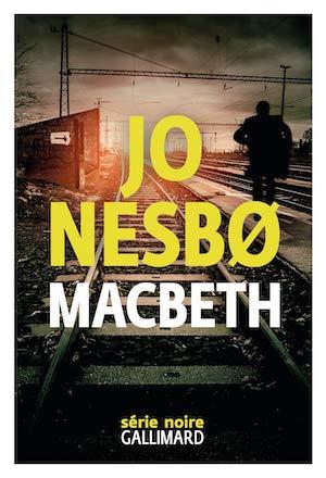 Jo NESBO : Macbeth
