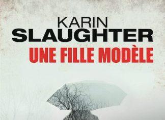 Karin SLAUGHTER - Une fille modele