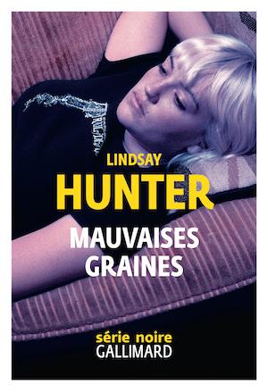 Lindsay HUNTER : Mauvaises graines