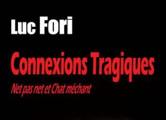 Luc FORI - Connexions tragiques -
