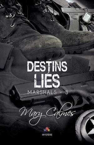 Mary CALMES - Marshals - 03 - Destins lies