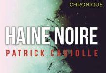 Patrick CAUJOLLE : Haine noire