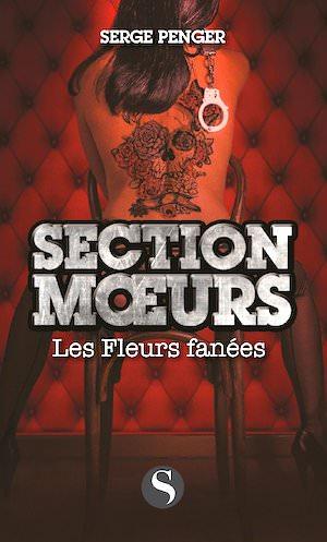Serge PENGER - Section moeurs - Les fleurs fanees