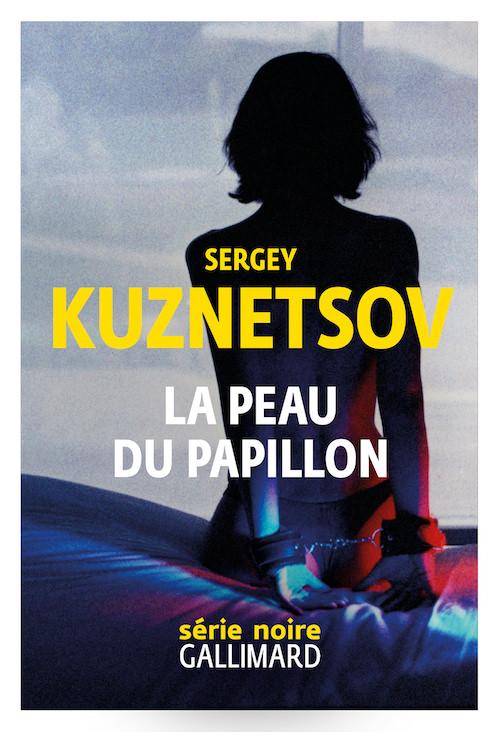 Sergey KUZNETSOV : La peau du papillon