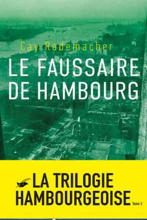 Cay RADEMACHER - Le faussaire de Hambourg