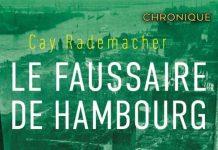 Cay RADEMACHER : Le faussaire de Hambourg