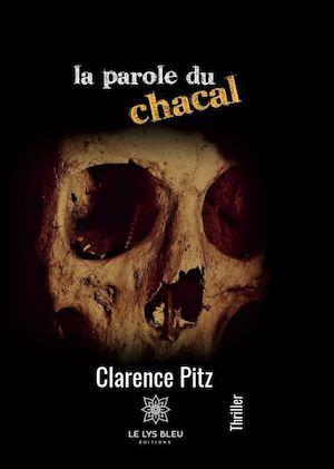 Clarence PITZ - La parole du chacal