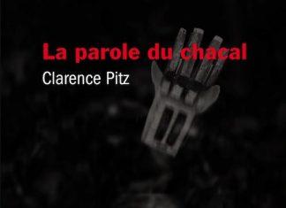 Clarence PITZ : La parole du chacal