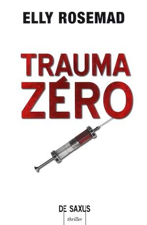 Elly ROSEMAD - Trauma zero-