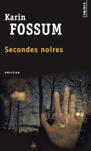 Karin FOSSUM - Inspecteur Sejer et Skarre - 06 - Secondes Noires
