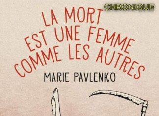 Marie PAVLENKO : La mort est une femme comme les autres