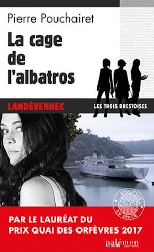 Pierre POUCHAIRET - Les Trois Brestoises - 02 - La cage de albatros