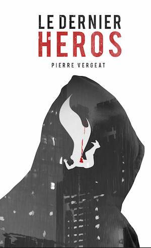 Pierre VERGEAT - Le dernier heros