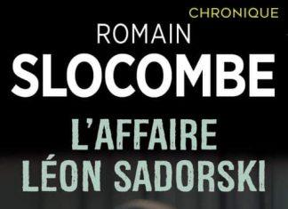 Romain SLOCOMBE : L'affaire Léon Sadorski