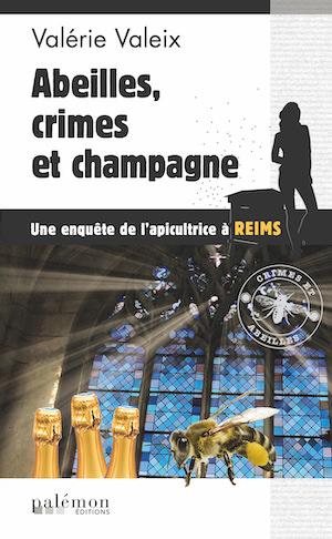 Valerie VALEIX -Abeilles crimes et champagne