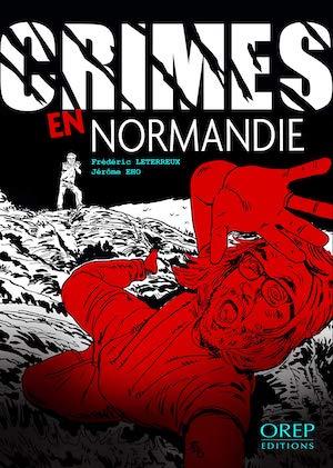 EHO et Frederic LETERREUX - Crimes en Normandie